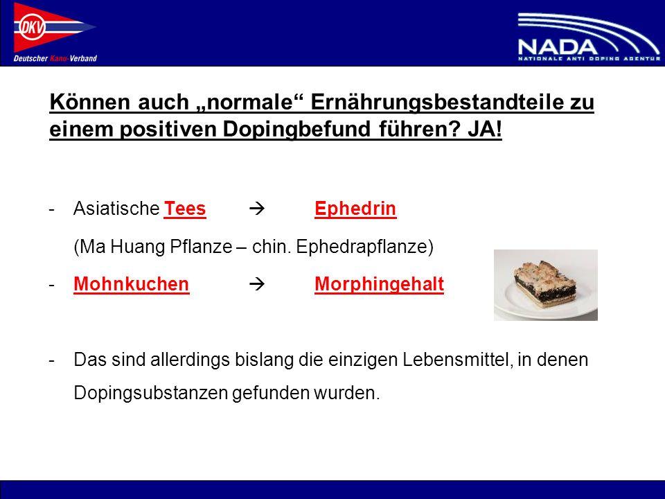 © NADA 2008 Können auch normale Ernährungsbestandteile zu einem positiven Dopingbefund führen? JA! -Asiatische Tees Ephedrin (Ma Huang Pflanze – chin.