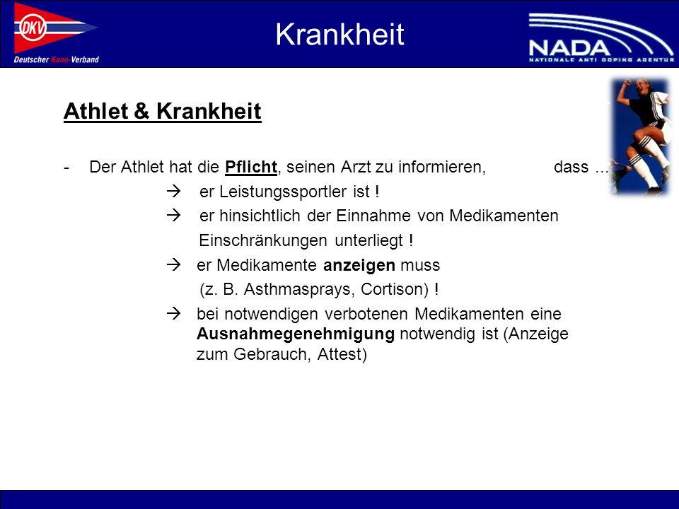 © NADA 2008 Athlet & Krankheit -Der Athlet hat die Pflicht, seinen Arzt zu informieren, dass... er Leistungssportler ist ! er hinsichtlich der Einnahm