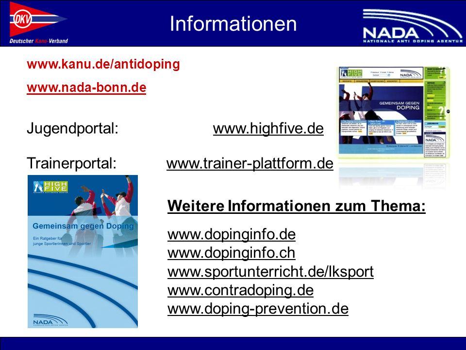 © NADA 2008 www.kanu.de/antidoping www.nada-bonn.de Jugendportal:www.highfive.dewww.highfive.de Trainerportal:www.trainer-plattform.de Weitere Informa