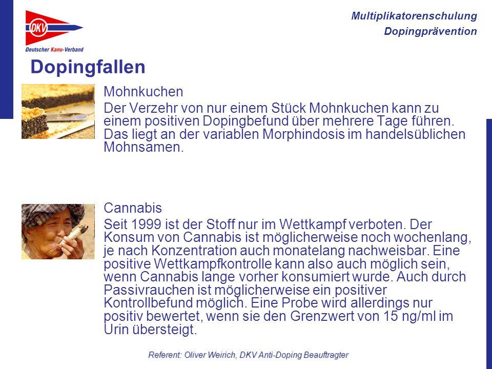 Multiplikatorenschulung Dopingprävention Referent: Oliver Weirich, DKV Anti-Doping Beauftragter Dopingfallen Mohnkuchen Der Verzehr von nur einem Stüc