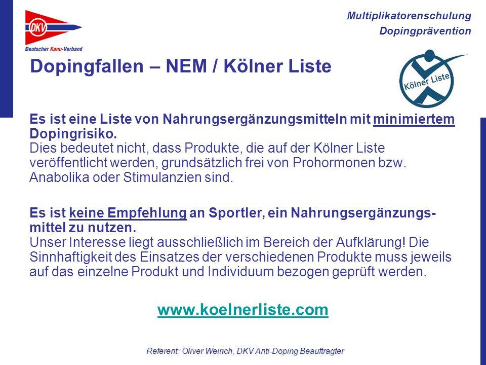 Multiplikatorenschulung Dopingprävention Referent: Oliver Weirich, DKV Anti-Doping Beauftragter Dopingfallen – NEM / Kölner Liste Es ist eine Liste vo