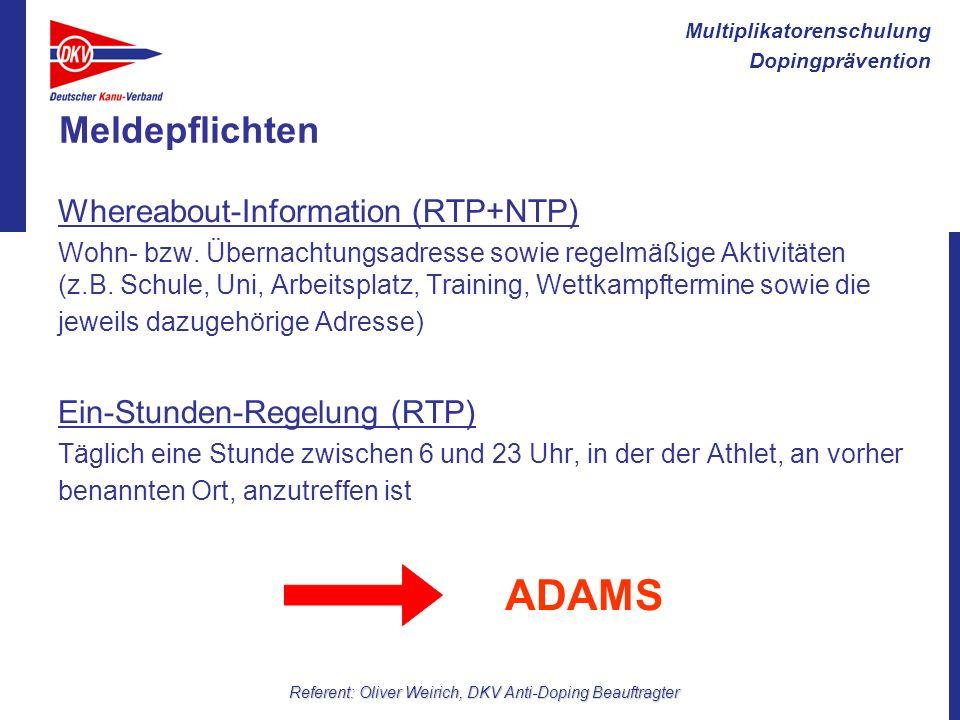 Multiplikatorenschulung Dopingprävention Referent: Oliver Weirich, DKV Anti-Doping Beauftragter Meldepflichten Whereabout-Information (RTP+NTP) Wohn-