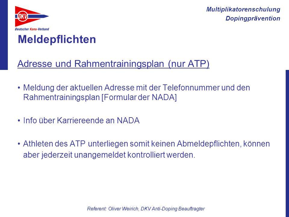 Multiplikatorenschulung Dopingprävention Referent: Oliver Weirich, DKV Anti-Doping Beauftragter Meldepflichten Adresse und Rahmentrainingsplan (nur AT