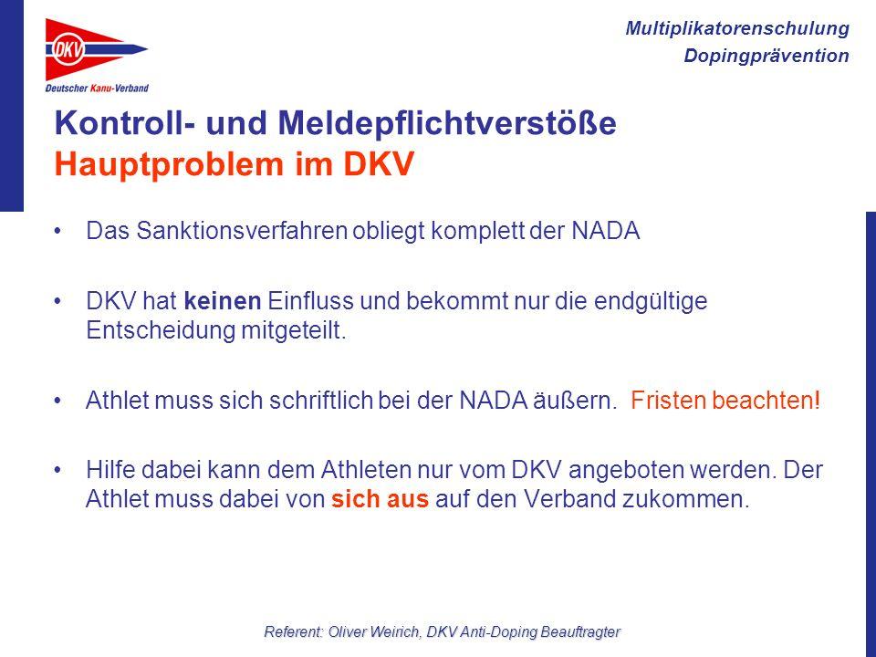 Multiplikatorenschulung Dopingprävention Referent: Oliver Weirich, DKV Anti-Doping Beauftragter Kontroll- und Meldepflichtverstöße Hauptproblem im DKV