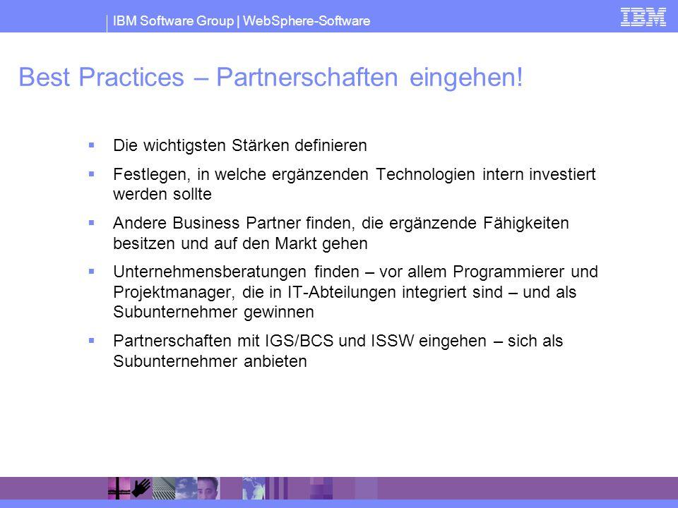 IBM Software Group | WebSphere-Software Best Practices – Partnerschaften eingehen! Die wichtigsten Stärken definieren Festlegen, in welche ergänzenden