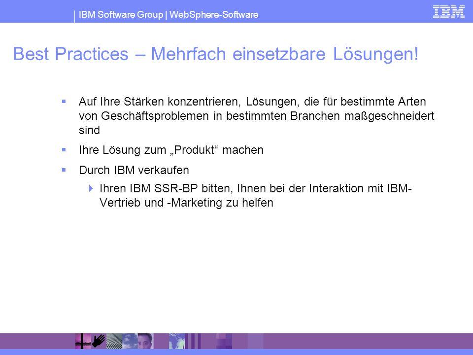 IBM Software Group | WebSphere-Software Best Practices – Mehrfach einsetzbare Lösungen! Auf Ihre Stärken konzentrieren, Lösungen, die für bestimmte Ar