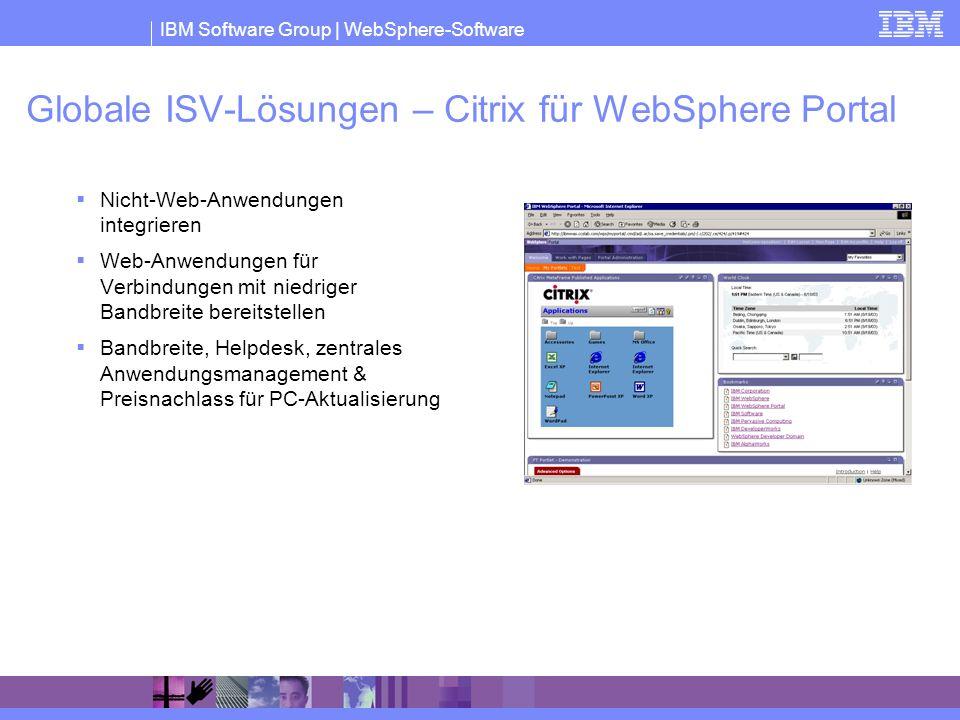 IBM Software Group | WebSphere-Software Globale ISV-Lösungen – Citrix für WebSphere Portal Nicht-Web-Anwendungen integrieren Web-Anwendungen für Verbi
