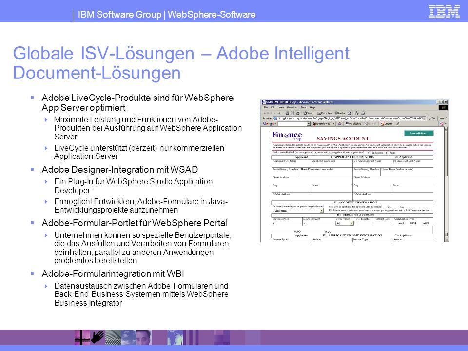 IBM Software Group | WebSphere-Software Globale ISV-Lösungen – Adobe Intelligent Document-Lösungen Adobe LiveCycle-Produkte sind für WebSphere App Ser