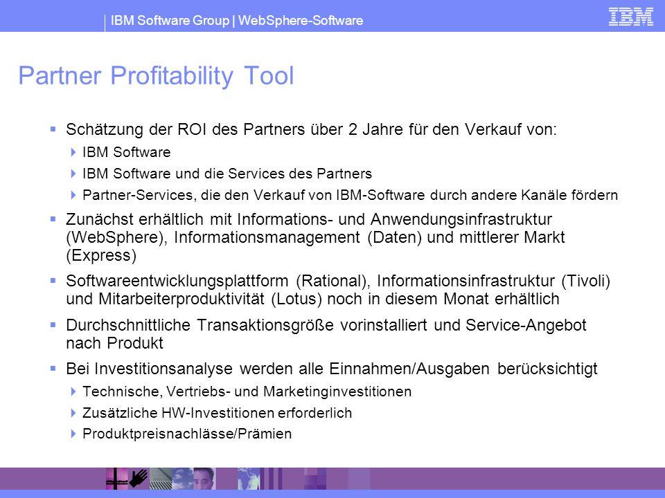 IBM Software Group | WebSphere-Software Partner Profitability Tool Schätzung der ROI des Partners über 2 Jahre für den Verkauf von: IBM Software IBM S