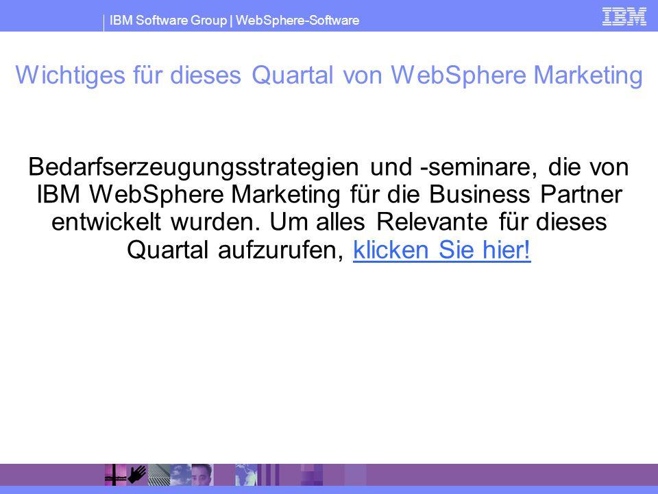 IBM Software Group | WebSphere-Software Wichtiges für dieses Quartal von WebSphere Marketing Bedarfserzeugungsstrategien und -seminare, die von IBM We