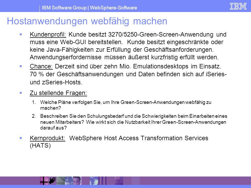 IBM Software Group | WebSphere-Software Hostanwendungen webfähig machen Kundenprofil: Kunde besitzt 3270/5250-Green-Screen-Anwendung und muss eine Web