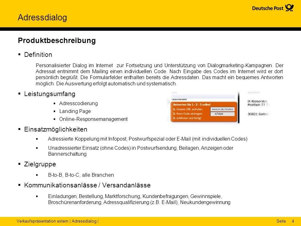 Verkaufspräsentation extern | Adressdialog |Seite Adressdialog 4 Produktbeschreibung Definition Personalisierter Dialog im Internet zur Fortsetzung un