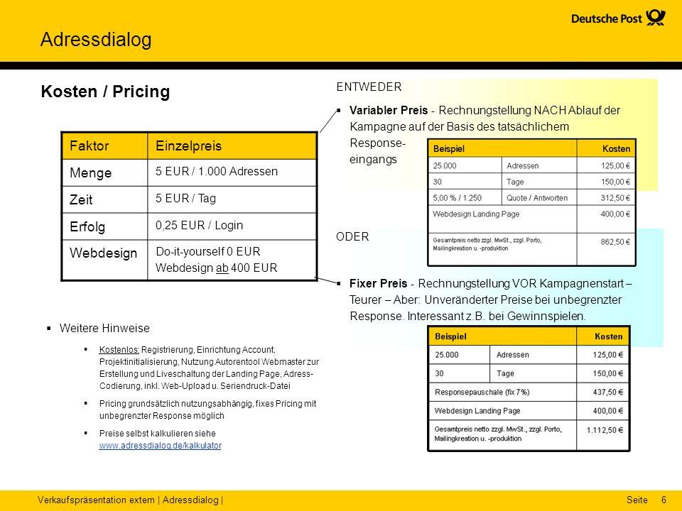 Verkaufspräsentation extern | Adressdialog |Seite Adressdialog 6 Kosten / Pricing Weitere Hinweise Kostenlos: Registrierung, Einrichtung Account, Proj
