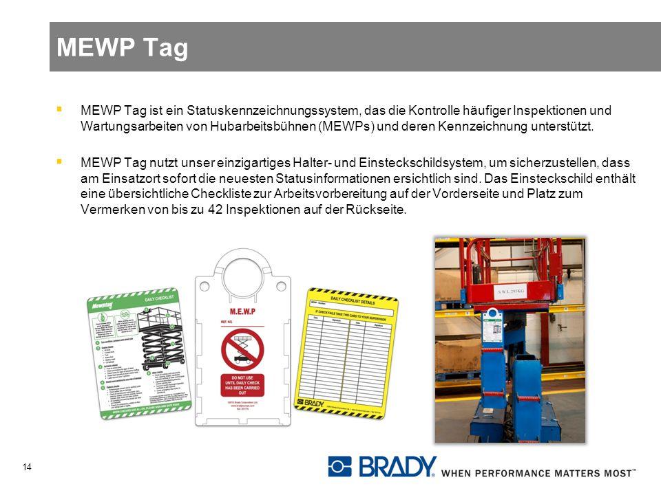 MEWP Tag MEWP Tag ist ein Statuskennzeichnungssystem, das die Kontrolle häufiger Inspektionen und Wartungsarbeiten von Hubarbeitsbühnen (MEWPs) und deren Kennzeichnung unterstützt.