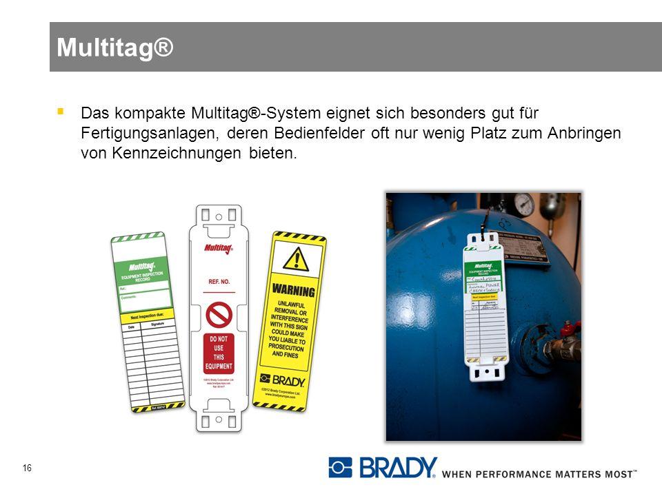 Multitag® Das kompakte Multitag®-System eignet sich besonders gut für Fertigungsanlagen, deren Bedienfelder oft nur wenig Platz zum Anbringen von Kennzeichnungen bieten.