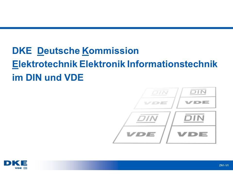 DKE – in Zahlen 3.500 technische Experten 290 Komitees und Unterkomitees über 450 Arbeitskreise 750 Sitzungstage pro Jahr 40.000 Seiten pro Jahr (ohne ETSI)