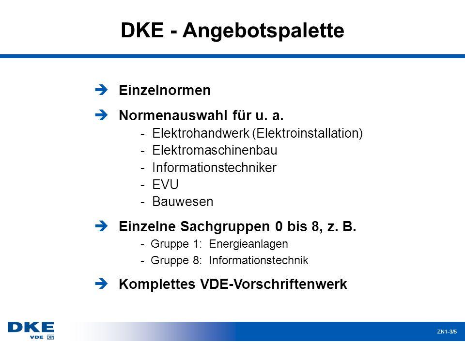 DKE - Angebotspalette ZN1-3/5 Einzelnormen Normenauswahl für u. a. - Elektrohandwerk (Elektroinstallation) - Elektromaschinenbau - Informationstechnik