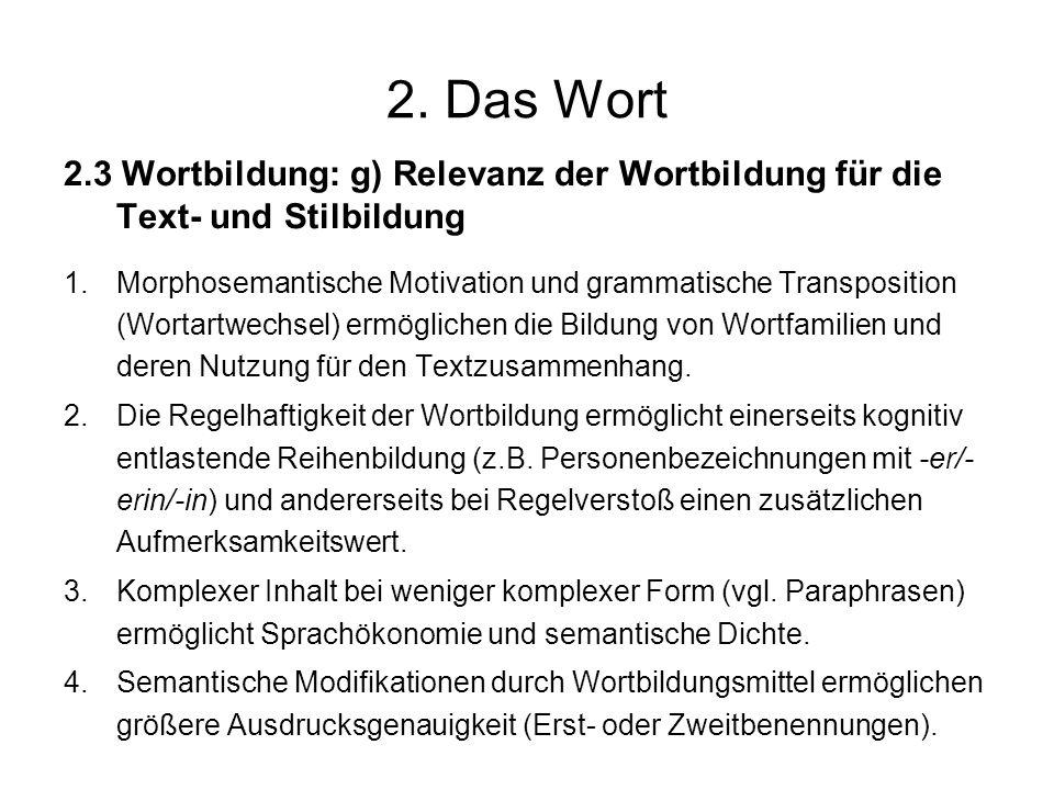2. Das Wort 2.3 Wortbildung: g) Relevanz der Wortbildung für die Text- und Stilbildung 1.Morphosemantische Motivation und grammatische Transposition (