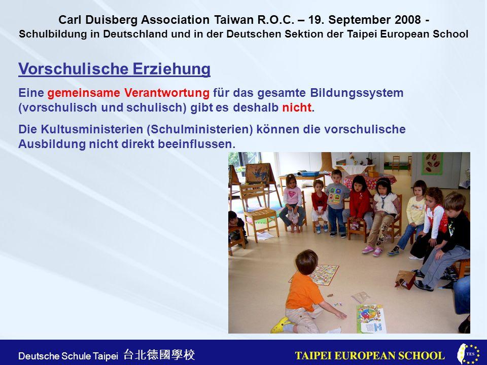Taipei European School Apr. 21st, 2005 Deutsche Schule Taipei Vorschulische Erziehung Eine gemeinsame Verantwortung für das gesamte Bildungssystem (vo