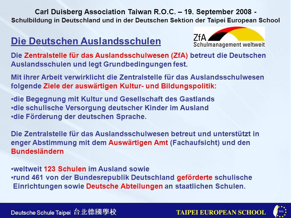 Taipei European School Apr. 21st, 2005 Deutsche Schule Taipei Die Deutschen Auslandsschulen Die Zentralstelle für das Auslandsschulwesen (ZfA) betreut