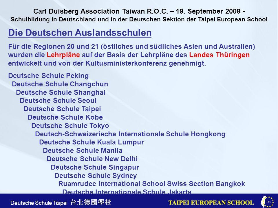 Taipei European School Apr. 21st, 2005 Deutsche Schule Taipei Die Deutschen Auslandsschulen Für die Regionen 20 und 21 (östliches und südliches Asien