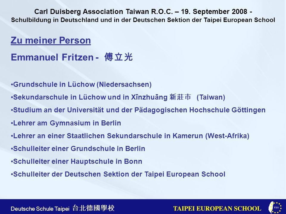 Taipei European School Apr. 21st, 2005 Deutsche Schule Taipei Zu meiner Person Emmanuel Fritzen - Grundschule in Lüchow (Niedersachsen) Sekundarschule