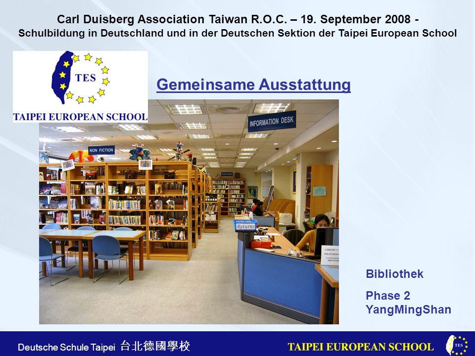 Taipei European School Apr. 21st, 2005 Deutsche Schule Taipei Gemeinsame Ausstattung Bibliothek Phase 2 YangMingShan Carl Duisberg Association Taiwan