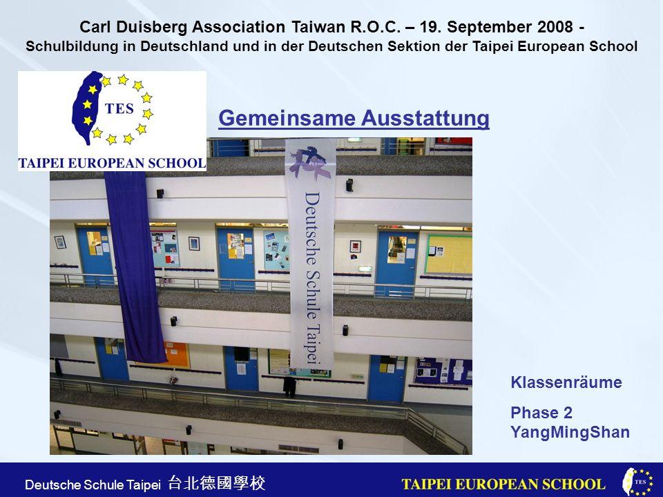 Taipei European School Apr. 21st, 2005 Deutsche Schule Taipei Gemeinsame Ausstattung Klassenräume Phase 2 YangMingShan Carl Duisberg Association Taiwa