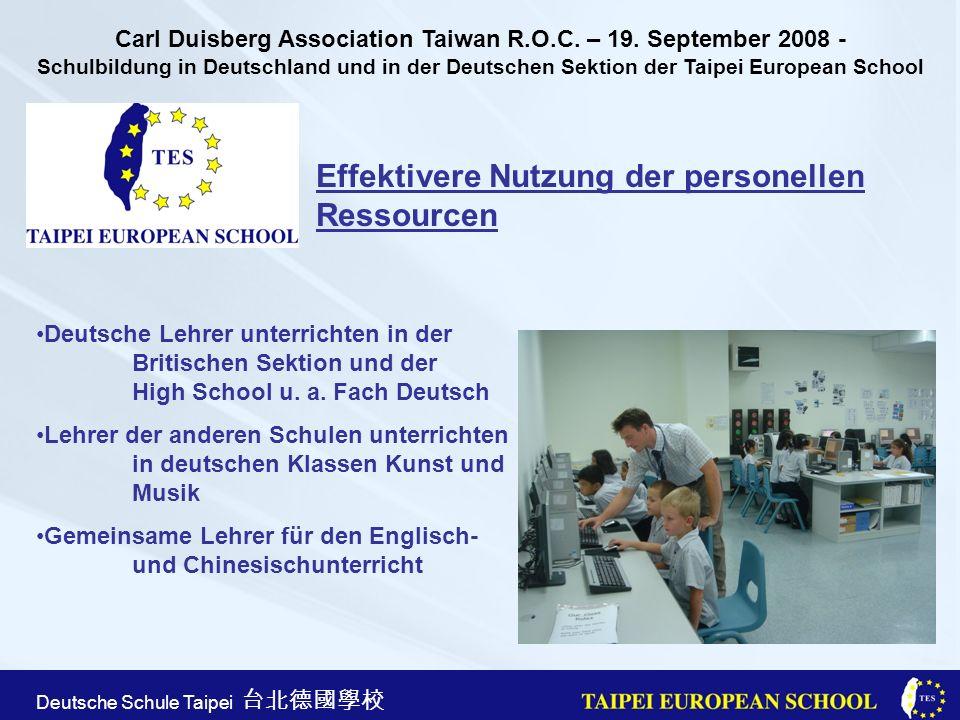 Taipei European School Apr. 21st, 2005 Deutsche Schule Taipei Effektivere Nutzung der personellen Ressourcen Deutsche Lehrer unterrichten in der Briti