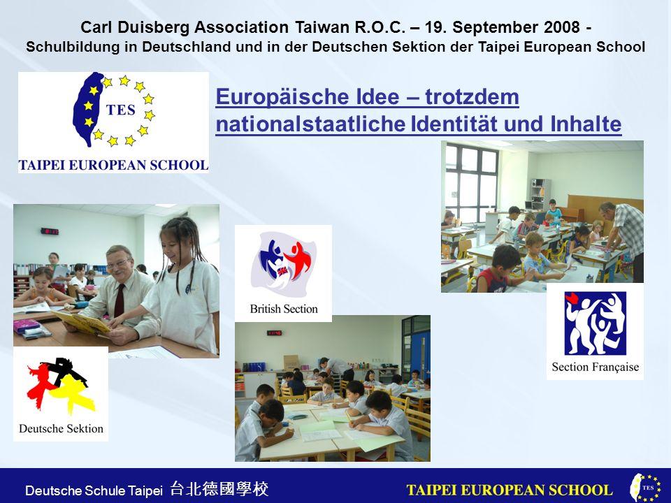 Taipei European School Apr. 21st, 2005 Deutsche Schule Taipei Europäische Idee – trotzdem nationalstaatliche Identität und Inhalte Carl Duisberg Assoc