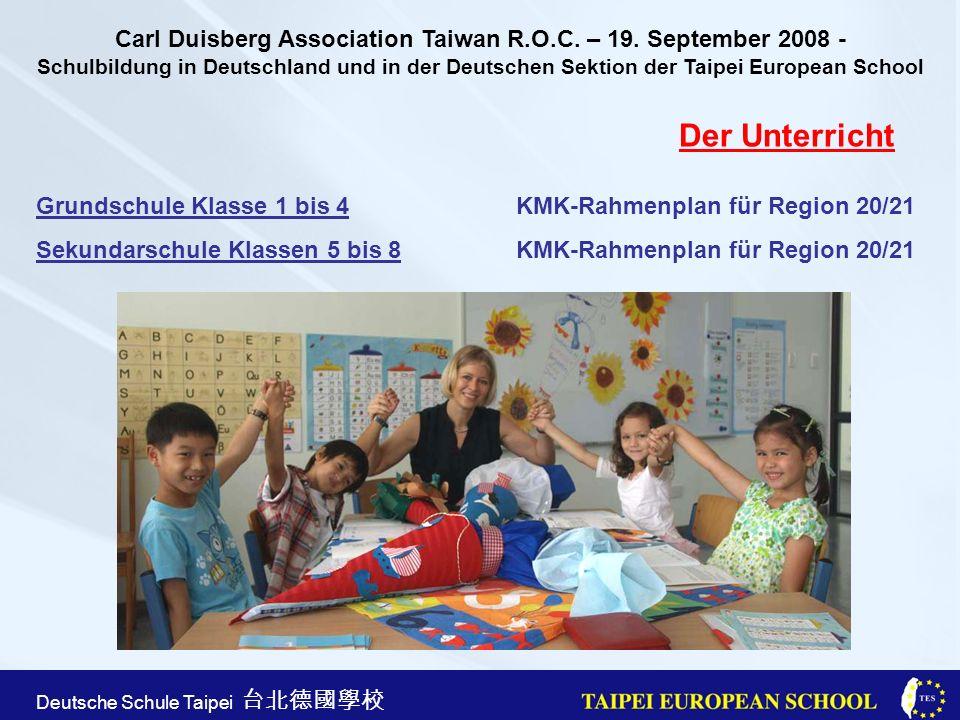 Taipei European School Apr. 21st, 2005 Deutsche Schule Taipei Der Unterricht Grundschule Klasse 1 bis 4KMK-Rahmenplan für Region 20/21 Sekundarschule