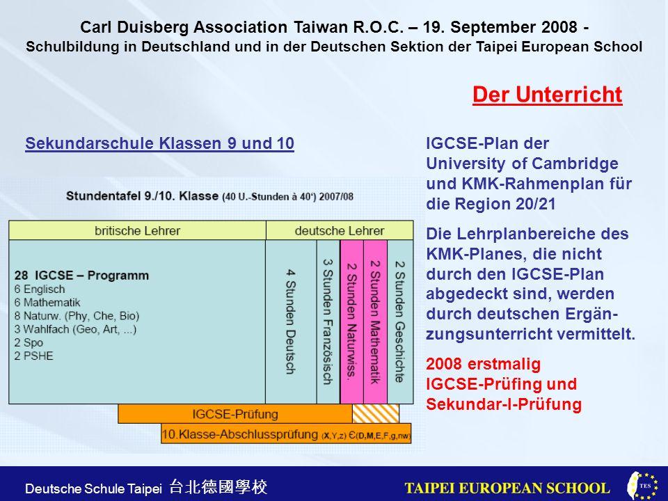 Taipei European School Apr. 21st, 2005 Deutsche Schule Taipei Der Unterricht Sekundarschule Klassen 9 und 10IGCSE-Plan der University of Cambridge und