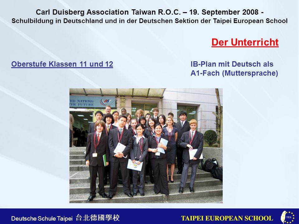 Taipei European School Apr. 21st, 2005 Deutsche Schule Taipei Der Unterricht Oberstufe Klassen 11 und 12IB-Plan mit Deutsch als A1-Fach (Muttersprache