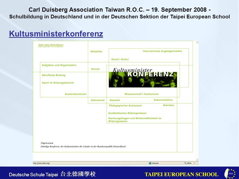 Taipei European School Apr. 21st, 2005 Deutsche Schule Taipei Kultusministerkonferenz Carl Duisberg Association Taiwan R.O.C. – 19. September 2008 - S