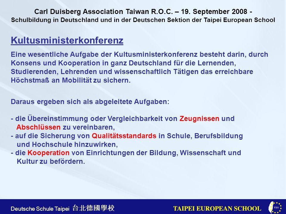 Taipei European School Apr. 21st, 2005 Deutsche Schule Taipei Kultusministerkonferenz Eine wesentliche Aufgabe der Kultusministerkonferenz besteht dar