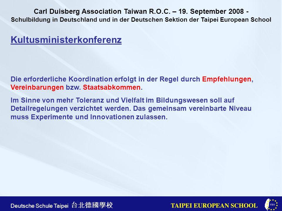 Taipei European School Apr. 21st, 2005 Deutsche Schule Taipei Kultusministerkonferenz Die erforderliche Koordination erfolgt in der Regel durch Empfeh
