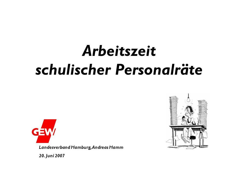Arbeitszeit schulischer Personalräte Landesverband Hamburg, Andreas Hamm 20. Juni 2007