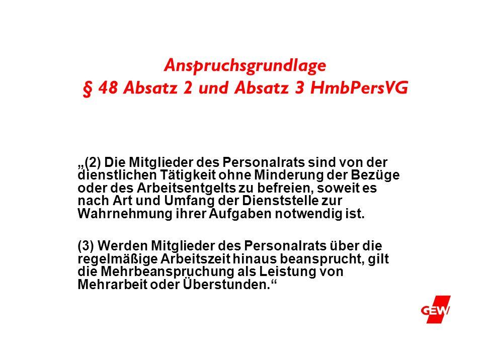 Anspruchsgrundlage § 48 Absatz 2 und Absatz 3 HmbPersVG (2) Die Mitglieder des Personalrats sind von der dienstlichen Tätigkeit ohne Minderung der Bez