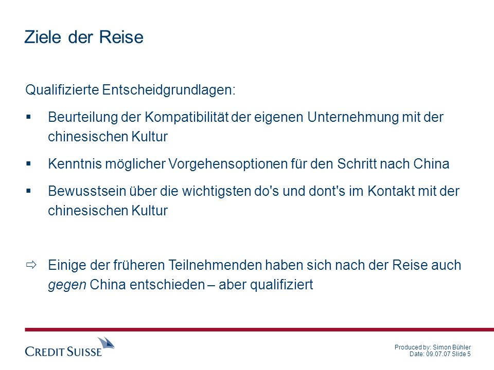 Produced by: Simon Bühler Date: 09.07.07 Slide 6 Reiseprogramm Start: 1.