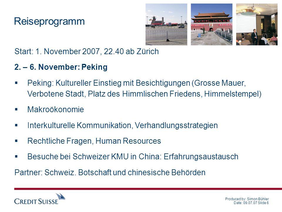 Produced by: Simon Bühler Date: 09.07.07 Slide 7 Reiseprogramm 7.