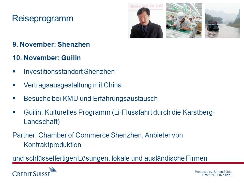 Produced by: Simon Bühler Date: 09.07.07 Slide 9 Reiseprogramm 12./13.