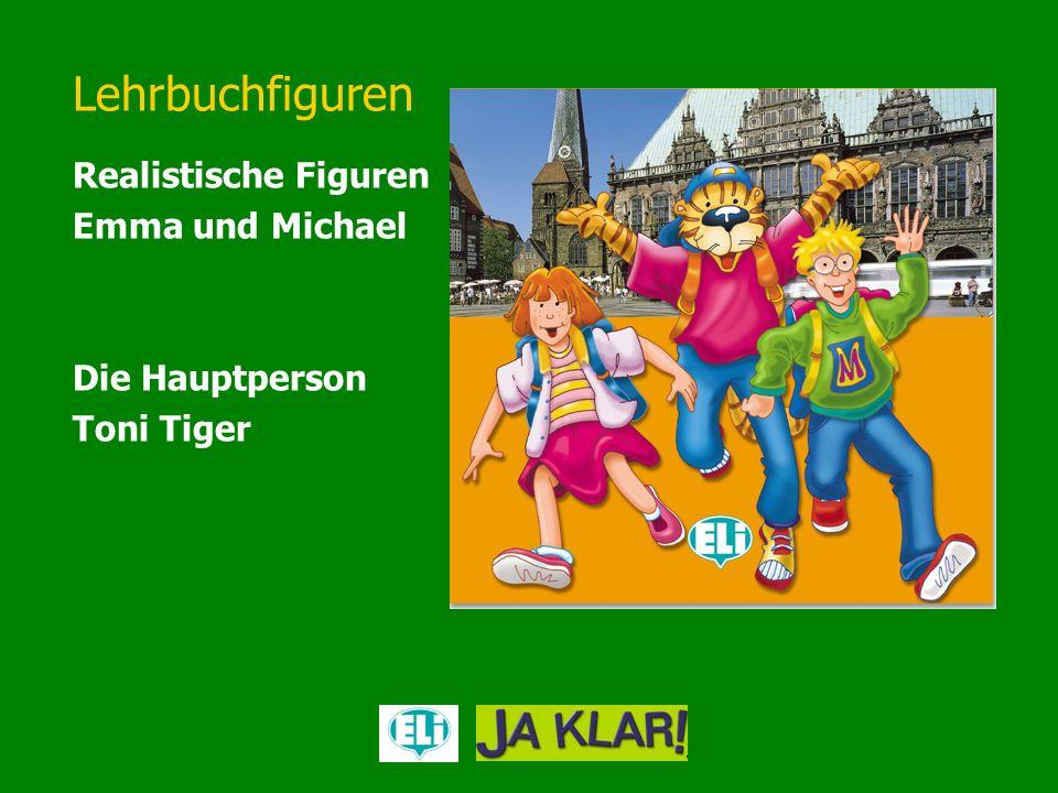 Lehrbuchfiguren Realistische Figuren Emma und Michael Die Hauptperson Toni Tiger