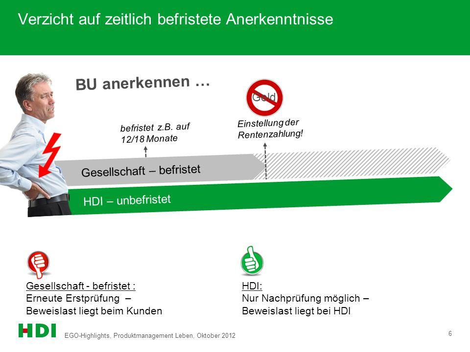 EGO-Highlights, Produktmanagement Leben, Oktober 2012 6 BU anerkennen … Verzicht auf zeitlich befristete Anerkenntnisse HDI-Gerling – unbefristet Gese