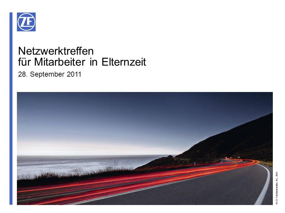 © ZF Friedrichshafen AG, 2011 2Netzwerktreffen 28.