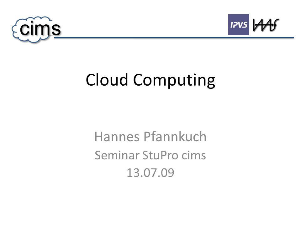 Cloud Computing 13.07.2009 22 cims Bezug zum StuPro cims Datenbank mit Benutzerrechten, Managementsystem, Applikationen Katalog und Email Archiv and Discovery (EAD) -> Multi-Tenant fähig implementieren.