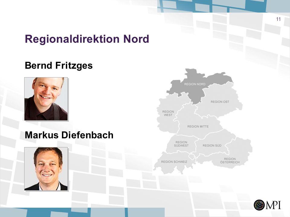 11 Regionaldirektion Nord Bernd Fritzges Markus Diefenbach