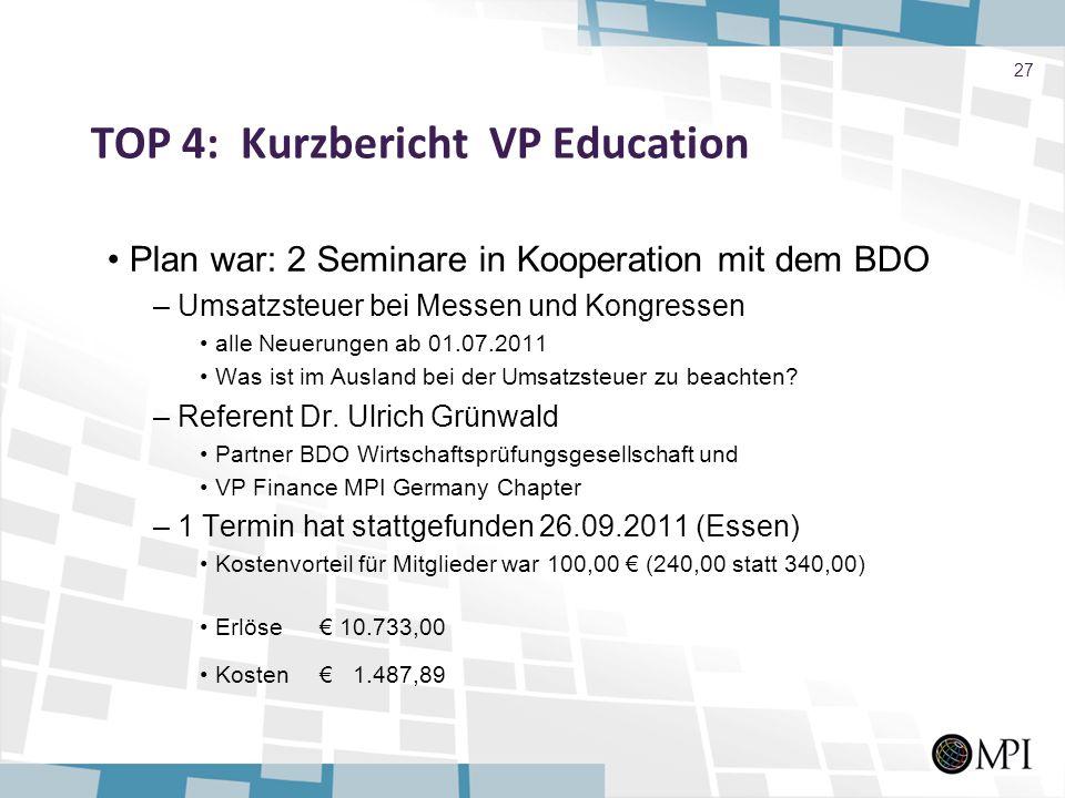 TOP 4: Kurzbericht VP Education Plan war: 2 Seminare in Kooperation mit dem BDO – Umsatzsteuer bei Messen und Kongressen alle Neuerungen ab 01.07.2011