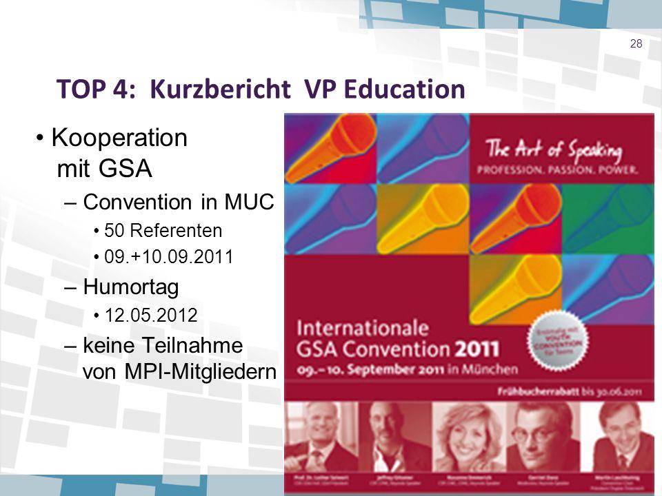 TOP 4: Kurzbericht VP Education Kooperation mit GSA – Convention in MUC 50 Referenten 09.+10.09.2011 – Humortag 12.05.2012 – keine Teilnahme von MPI-M