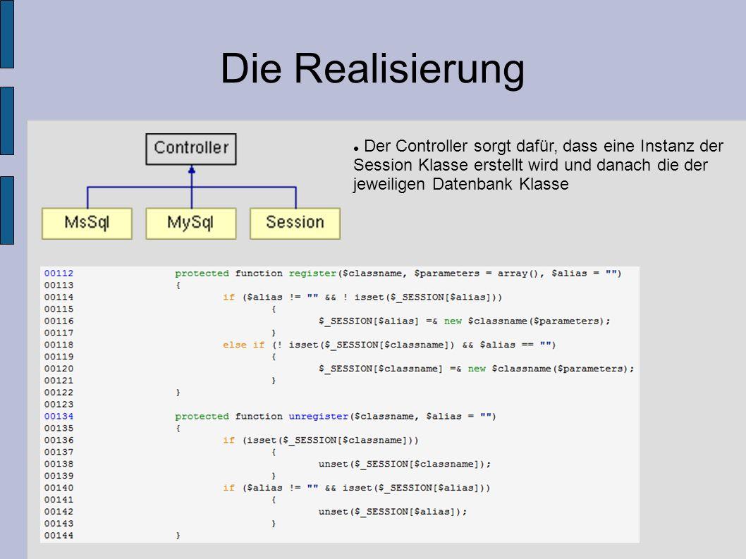Die Realisierung Der Controller sorgt dafür, dass eine Instanz der Session Klasse erstellt wird und danach die der jeweiligen Datenbank Klasse