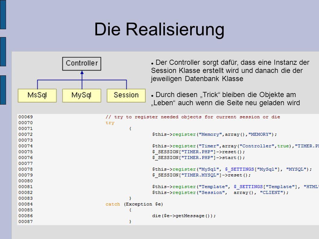 Die Realisierung Der Controller sorgt dafür, dass eine Instanz der Session Klasse erstellt wird und danach die der jeweiligen Datenbank Klasse Durch d